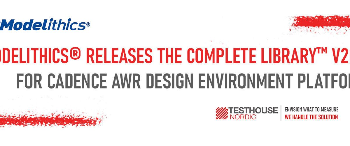 Modelithics® Releases the COMPLETE Library™ v20.2 for Cadence AWR Design Environment Platform
